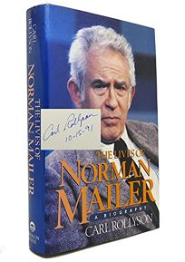 The Lives of Norman Mailer: A Biography