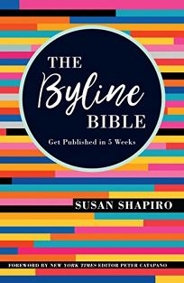 The Byline Bible: Get Published in 5 Weeks