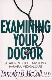 Examining Your Doctor: A Patients Guide to Avoiding Harmful Medical Care