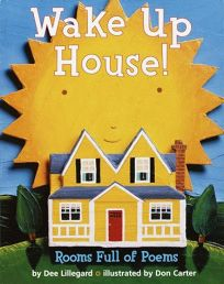 Wake Up House!