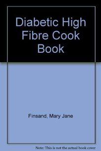 Diabetic High Fiber Cookbook