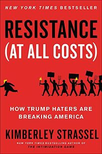 Resistance At All Costs: How Trump Haters Are Breaking America