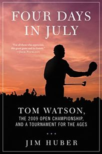 Four Days in July: Tom Watson