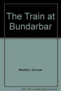 The Train at Bundarbar