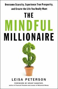 The Mindful Millionaire: Overcome Scarcity