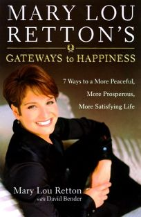 Mary Lou Rettons Gateways to Happiness: 7 Ways to a More Peaceful