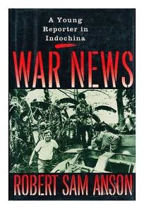 War News: A Young Reporter in Indochina