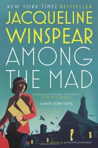 Among the Mad: A Maisie Dobbs Novel