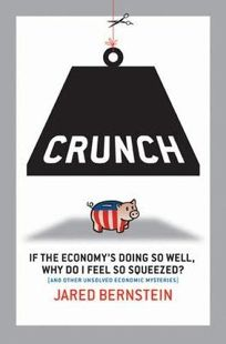 Crunch: Why Do I Feel So Squeezed? and Other Unsolved Economic Mysteries