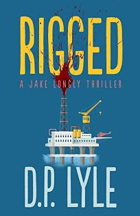 Rigged: A Jake Longly Thriller