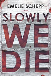 Fiction Book Review: Slowly We Die by Emelie Schepp, trans
