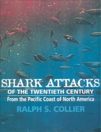 Shark Attacks of the Twentieth Century: From the Pacific Coast of North America