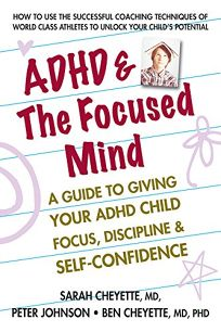 ADHD and the Focused Mind: A Guide to Giving Your ADHD Child Focus