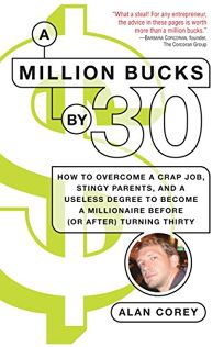 A Million Bucks by 30: How to Overcome a Crap Job