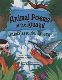 Animal Poems of the Iguaz/Animalario del Iguaz