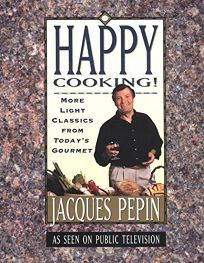 Happy Cooking!: More Light Classics from Todays Gourmet