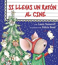 If You Take a Mouse to the Movies Spanish Edition: Si Llevas Un Raton Al Cine