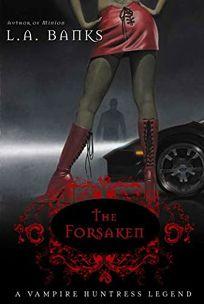 The Forsaken: A Vampire Huntress Legend