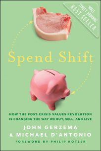 Spend Shift: How the Post-Crisis Values Revolution Is Changing the Way We Buy