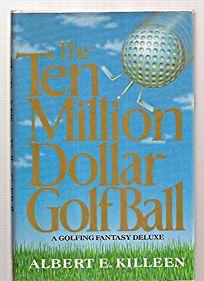 The Ten-Million-Dollar Golf Ball