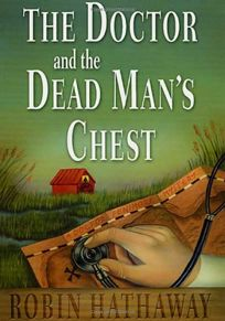 THE DOCTOR AND THE DEAD MANS CHEST: A Doctor Fenimore Mystery
