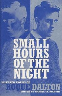 Small Hours of the Night: Selected Poems of Roque Dalton