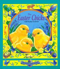 The Easter Chicks: A Lift-The-Flap Storybook