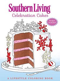 Southern Living Celebration Cakes: A Lifestyle Coloring Book