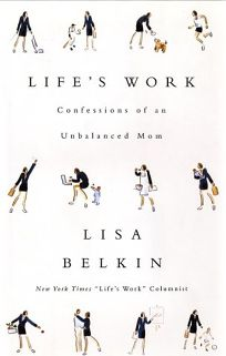 LIFES WORK: Confessions of an Unbalanced Mom