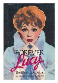 Forever Lucy: The Life of Lucille Ball