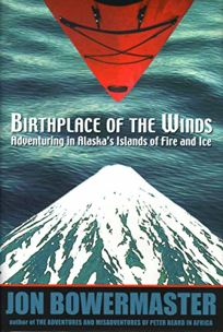 Birthplace of the Winds: Storming Alaskas Islands of Fire and Ice
