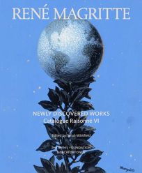 Ren%C3%A9 Magritte: Newly Discovered Works: Catalogue Raisonn%C3%A9 VI