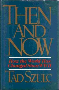 Then and Now: How the World Has Changed Since WW II