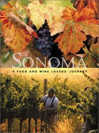 Sonoma: A Food and Wine Lovers Journey