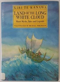 Land of the Long White Cloud: Maori Myths