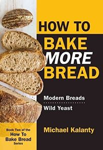 How to Bake More Bread: Modern Breads
