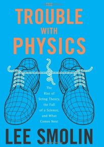 The Trouble with Physics: The Rise of String Theory