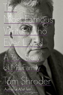 The Most Famous Author Who Ever Lived: A True Story of My Family