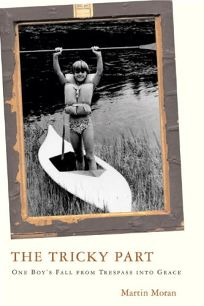 The Tricky Part: One Boys Fall from Trespass into Grace