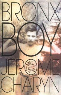 BRONX BOY: A Memoir