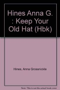 Keep Your Old Hat