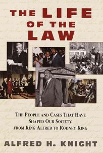 The Life of the Law: The People and Cases That Have Shaped Our Society
