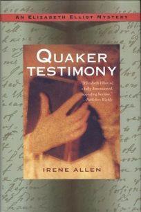 Quaker Testimony: An Elizabeth Elliot Mystery