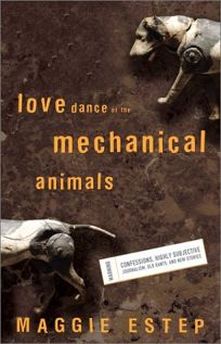 LOVE DANCE OF THE MECHANICAL ANIMALS: Confessions