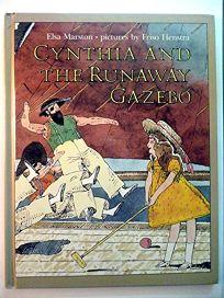 Cynthia and the Runaway Gazebo