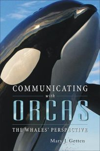 Communicating with Orcas: The Whales Perspective