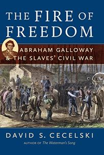 The Fire of Freedom: Abraham Galloway & the Slaves Civil War