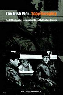 The Irish War: The Hidden Conflict Between the IRA and British Intelligence