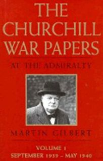 The Churchill War Papers: At the Admirality