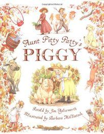 Aunt Pitty Pattys Piggy